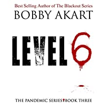 Pandemic: Level 6: The Pandemic Series, Book 3 Audiobook by Bobby Akart Narrated by John David Farrell, Kris Adams