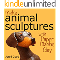Make Animal Sculptures with Paper Mache Clay: How to Create Stunning Wildlife Art Using Patterns and My Easy-to-Make, No…