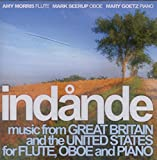 Indånde: Music From Great Britain and the United States for Flute, Oboe, and Piano