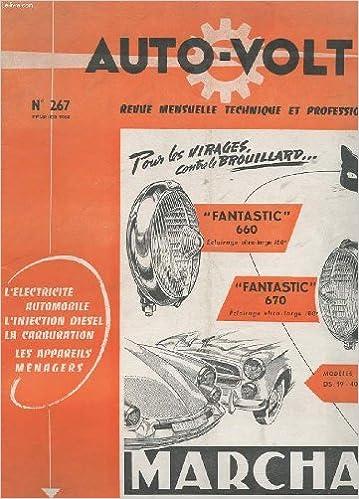 AUTO-VOLT. REVUE MENSUELLE TECHNIQUE ET PROFESSIONNALLE. N°267. POUR LES VIRAGES CONTRE LE BROUILLARD. FANTASTIC 660 ECLAIRAGE ULTRA-LARGE 180°. FANTASTIC 670 ECLAIRAGE ULTRA-LARGE 180°. MODELES SPECIAUX DS 19 - 403 FREGATE in French PDF PDB CHM