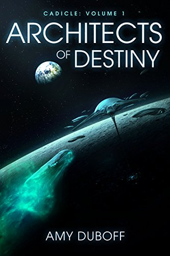 Architects of Destiny (Cadicle #1): An Epic Space Opera Series by [DuBoff, Amy]