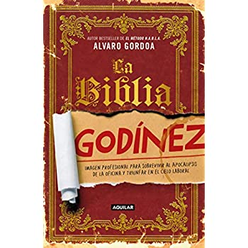 La biblia Godínez / The Desk Jockey's Bible (Spanish Edition)