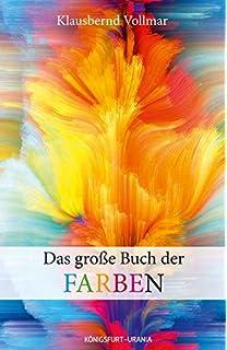 Wie Farben wirken: Farbpsychologie - Farbsymbolik - Kreative ...