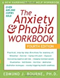Anxiety And Phobia Workbook 4th (Anxiety & Phobia Workbook)