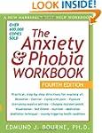 The Anxiety & Phobia Workbook, Fourth...