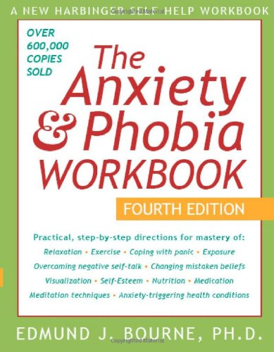 The Anxiety & Phobia Workbook, Fourth Edition