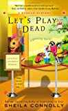 Let's Play Dead, Sheila Connolly, 042524220X