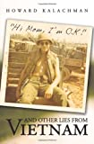 Hi Mom, I'm O K and Other Lies from Vietnam, Howard Kalachman, 1426918941