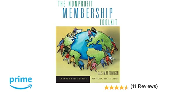 The Nonprofit Membership Toolkit: Ellis M.M. Robinson, Kim Klein ...