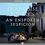 An Unspoken Suspicion: A Novel | Françoise Bourdin