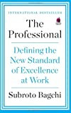 Professional: Defining the New standard of Excellence at Work