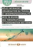UE 3.3 et UE 5.5 - Rôles infirmiers, organisation du travail et interprofessionnalité ; Mise en uvre des thérapeutiques et coordination des soins - Semestres 3 et 5