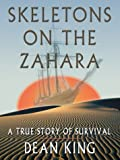 Skeletons on the Zahara, Dean King, 0786264055