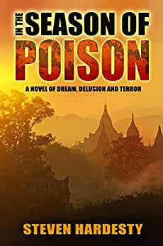 In the Season of Poison: A Novel of Dream, Delusion and Terror by [Hardesty, Steven]