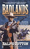 Badlands, Ralph Cotton, 0451194950