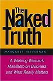 The Naked Truth, Margaret A. Heffernan, 078797143X