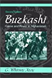 Buzkashi : Game and Power in Afghanistan, Azoy, G. Whitney, 1577662385