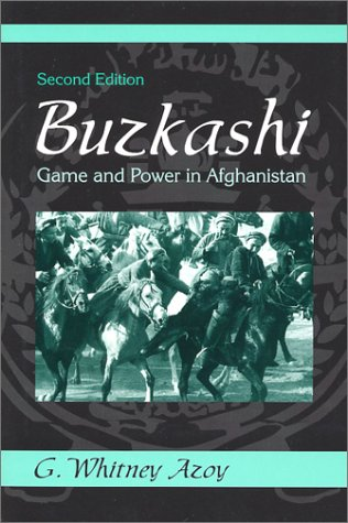 Buzkashi: Game and Power in Afghanistan (Symbol and Culture)