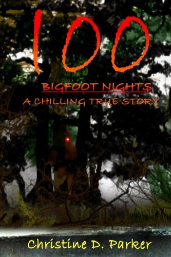 Free 100 Bigfoot Nights: A Chilling True Story