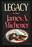 Legacy, James A. Michener, 0394565266