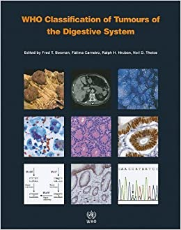 WHO Classification of Tumours of the Digestive System (IARC WHO Classification of Tumours) 4th by The International Agency for Research on Cancer (2010) Paperback