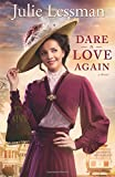 Dare to Love Again: A Novel (The Heart of San Francisco) (Volume 2)