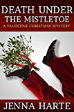 Death Under the Mistletoe: A Valentine Christmas Mystery (Valentine Mysteries)