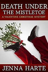 Death Under the Mistletoe: A Valentine Christmas Mystery (Valentine Mysteries)