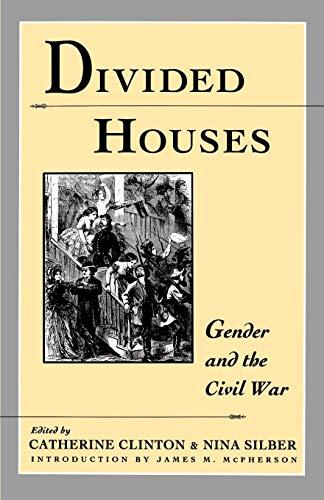 Divided Houses: Gender and the Civil War (Harc Global Change Studies; 1)
