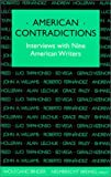 American Contradictions : Interviews with Nine American Writers, , 0819552828