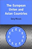 The European Union and Asian Countries, Wiessala, Georg, 0826460917