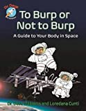 To Burp or Not to Burp: A Guide to Your Body in Space (Dr. Dave — Astronaut)