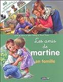 Les Amis De Martine (Avec 40 Gommettes Repositionnables): En Famille (French Edition)