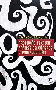 Produção textual, análise de gêneros e compreensão (Educação linguística Livro 2)