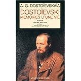 DOSTOIEVSKI , MEMOIRES D'UNE VIE