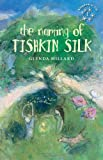 The Naming of Tishkin Silk (Kingdom of Silk)