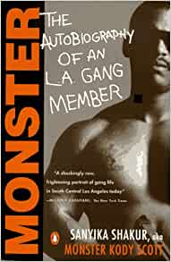 monster sanyika shakur essays Sanyika shakur's book gives insight to the reality of the gang world and how it hypnotizes the minds of our youth this is a must read for teens and young adults monster makes you really understand the lifestyles of the gang world and revolutionaries.