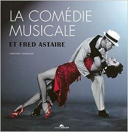 La comédie musicale : et Fred Astaire