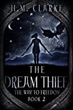 The Dream Thief: An Epic Fantasy Action Adventure (The Way to Freedom Series Book 2)