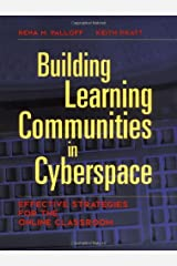 Building Learning Communities in Cyberspace: Effective Strategies for the Online Classroom (The Jossey-Bass Higher and Adult Education Series) Paperback