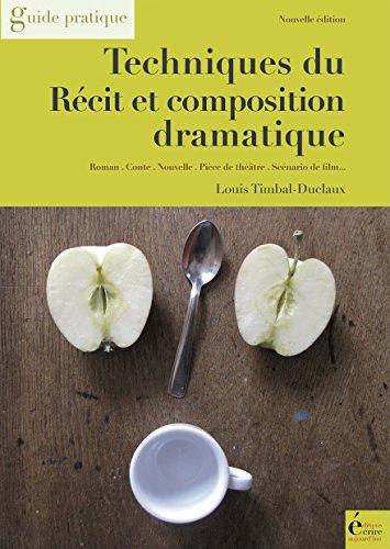 Techniques du récit et composition dramatique: Guide pratique (French Edition)