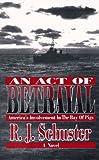 An Act of Betrayal, R. J. Schuster, 1889987018