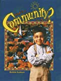 What Is a Community? from A to Z, Bobbie Kalman, 0865053847