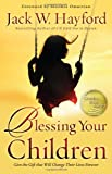 Blessing Your Children, Jack W. Hayford, 0830760946