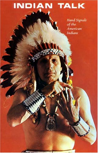 Indian Talk: Hand Signals of the North American Indians (Hand Eye)