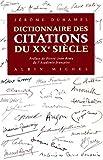 dictionnaire des citations du xxe siecle critiques analyses biographies et histoire litteraire french edition