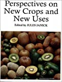 Perspectives on New Crops and New Uses : Biodiversity and Agricultural Sustainability, , 0961502703