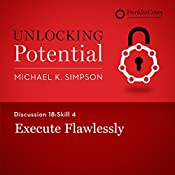 Discussion 18: Skill 4 - Execute Flawlessly | Michael K. Simpson,  FranklinCovey