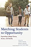 img - for Matching Students to Opportunity: Expanding College Choice, Access, and Quality book / textbook / text book