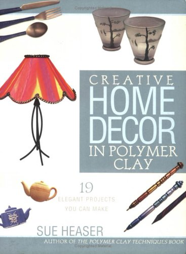 Creative Home Decor in Polymer Clay (Paperback)